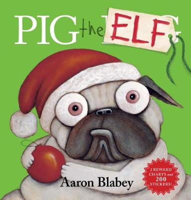 Pig the Elf with 2 Reward Charts and 200 Stickers book