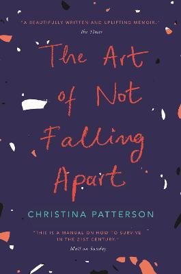 The Art of Not Falling Apart by Christina Patterson