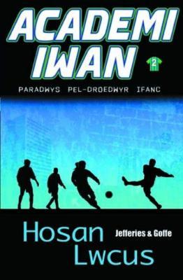 Academi Iwan: Hosan Lwcus by Cindy Jefferies
