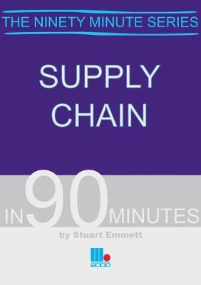 Supply Chain in Ninety Minutes by Stuart Emmett