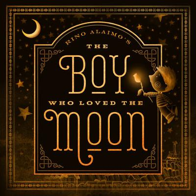 Boy Who Loved the Moon by Rino Alaimo