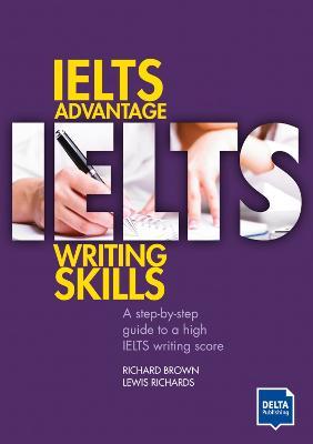 IELTS Advantage Writing Skills by Richard Brown