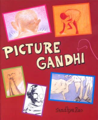 Picture Gandhi by Sandhya Rao