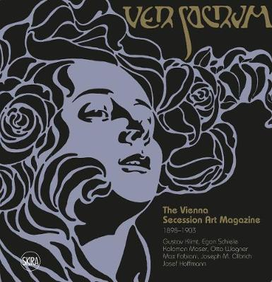 Ver Sacrum: The Vienna Secession Art Magazine 1898-1903 by Valerio Terraroli