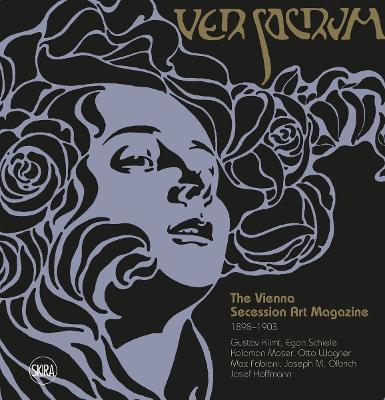 Ver Sacrum: The Vienna Secession Art Magazine 1898-1903 by Valerio Terraroli