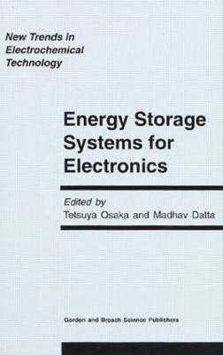 Energy Storage Systems in Electronics by Tetsuya Osaka