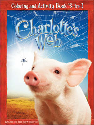 Charlotte's Web: Coloring and Activity Book 3 in 1 by Julia Simon-Kerr