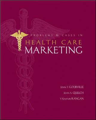 Problems and Cases in Healthcare Marketing by John A. Quelch