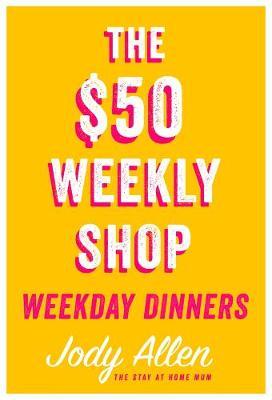 $50 Weekly Shop Weekday Dinners book