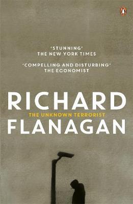 Unknown Terrorist by Richard Flanagan