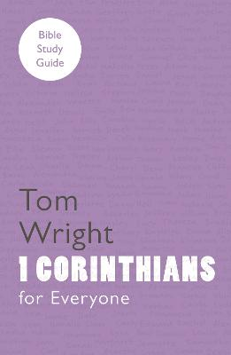 For Everyone Bible Study Guides: 1 Corinthians by Tom Wright