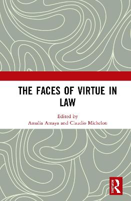 The Faces of Virtue in Law by Amalia Amaya