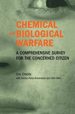 Chemical and Biological Warfare by Eric Croddy