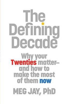 The Defining Decade by Meg Jay