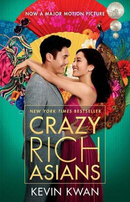Crazy Rich Asians (Movie Tie-In Edition) by Kevin Kwan
