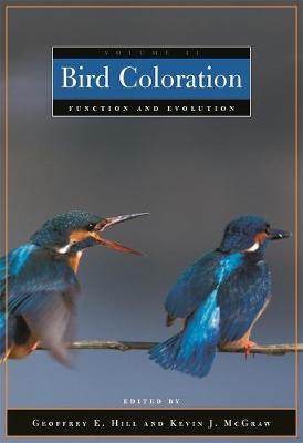 Bird Coloration Bird Coloration Volume 2 Function and Evolution Function and Evolution v. 2 by Geoffrey E. Hill