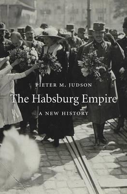 Habsburg Empire by Pieter M. Judson