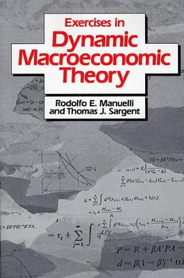 Exercises in Dynamic Macroeconomic Theory by Thomas J. Sargent