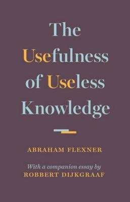 The Usefulness of Useless Knowledge by Abraham Flexner