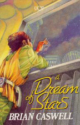 A Dream of Stars: Thirteen Stories by Brian Caswell