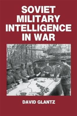 Soviet Military Intelligence in War book