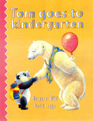 Tom Goes to Kindergarten by Margaret Wild