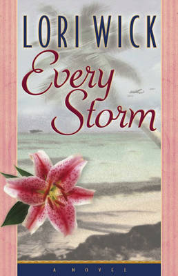 Every Storm by Lori Wick