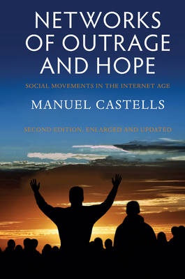Networks of Outrage and Hope by Manuel Castells