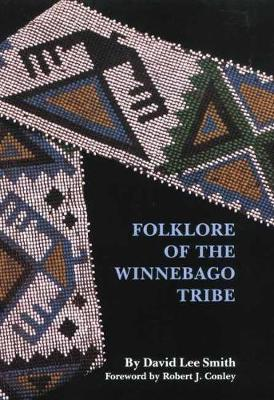 Folklore of the Winnebago Tribe by David Lee Smith