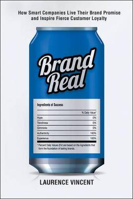 Brand Real: How Smart Companies Live Their Brand Promise and Inspire Fierce Customer Loyalty book