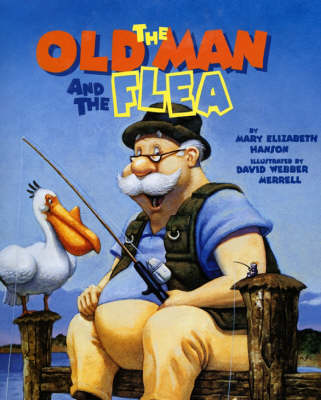 Old Man and the Flea by Mary Hanson