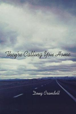 They're Calling You Home by Doug Crandell