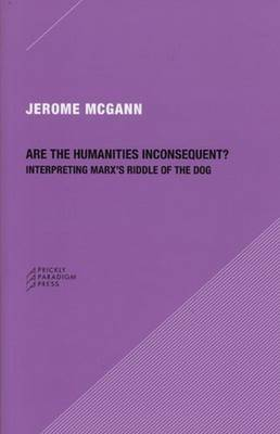 Are the Humanities Inconsequent? by Jerome McGann
