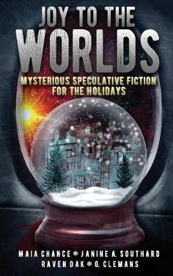 Joy to the Worlds by Maia Chance