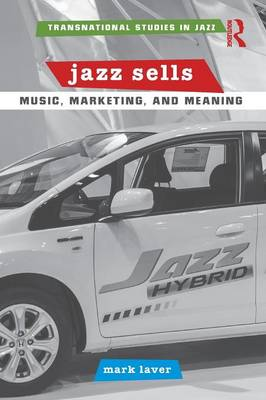 Jazz Sells: Music, Marketing, and Meaning book