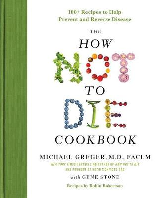 The How Not to Die Cookbook by Michael Greger