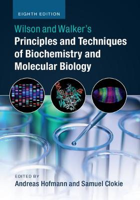Wilson and Walker's Principles and Techniques of Biochemistry and Molecular Biology by Andreas Hofmann