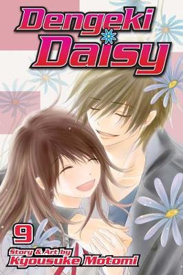 Dengeki Daisy , Vol. 9 by Kyousuke Motomi