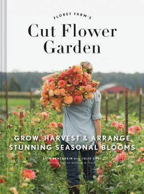 Floret Farm's Cut Flower Garden by Erin Benzakein