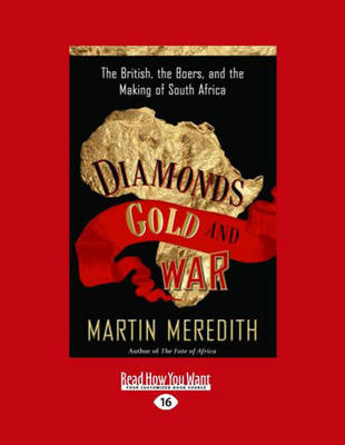 Diamonds, Gold, and War (2 Volume Set): The British, the Boers, and the Making of South Africa by Martin Meredith