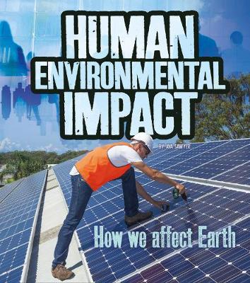 Human Environmental Impact: How We Affect Earth by Ava Sawyer