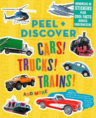 Peel + Discover: Cars! Trucks! Trains! And More book