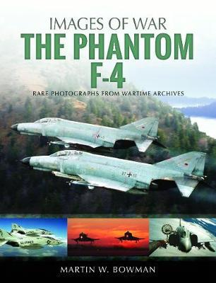 The Phantom F-4 by Martin W. Bowman