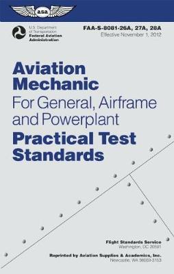 Aviation Mechanic Practical Test Standards for General, Airframe and Powerplant by Federal Aviation Administration (FAA)
