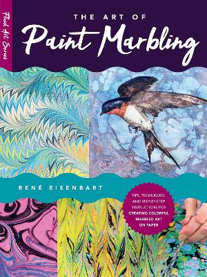 The Art of Paint Marbling: Tips, techniques, and step-by-step instructions for creating colorful marbled art on paper book