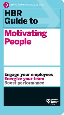HBR Guide to Motivating People (HBR Guide Series) by Harvard Business Review