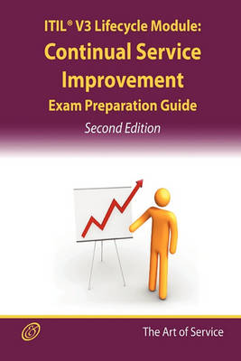 Itil V3 Service Lifecycle Csi Certification Exam Preparation Course in a Book for Passing the Itil V3 Service Lifecycle Continual Service Improvement Exam - The How to Pass on Your First Try Certification Study Guide- Second Edition by Ivanka Menken