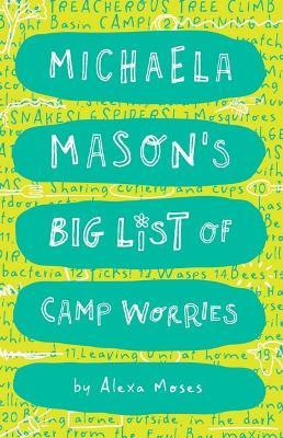Michaela Mason's Big List of Camp Worries #2 by Alexa Moses