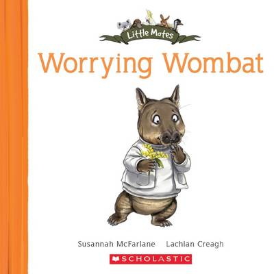 Little Mates: #23 Worrying Wombat by Susannah McFarlane