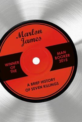 A A Brief History of Seven Killings by Marlon James